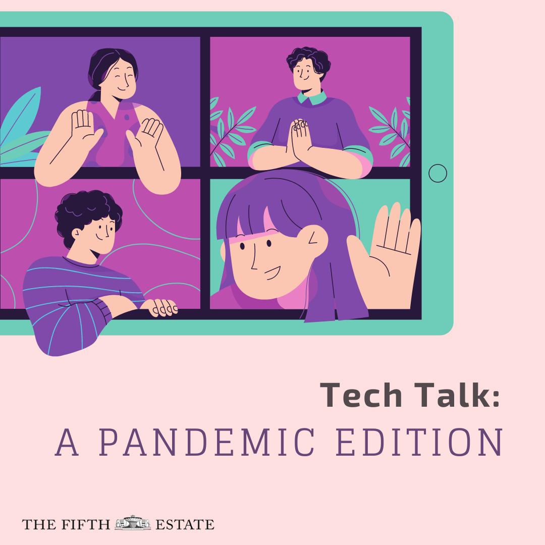 Tech Talk: A Pandemic Edition